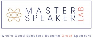 Master Speaker Lab. Where good speakers become great speakers